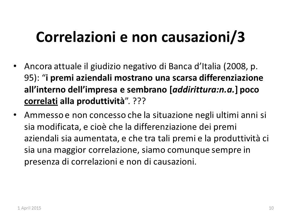 """Ancora attuale il giudizio negativo di Banca d'Italia (2008, p. 95): """"i premi aziendali mostrano una scarsa differenziazione all'interno dell'impresa"""