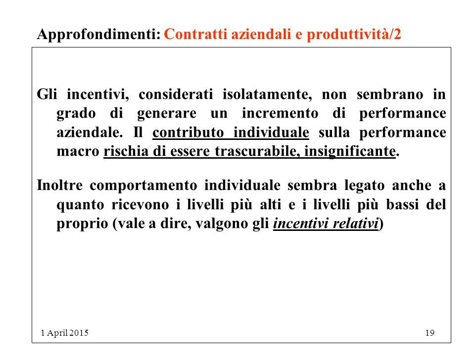 Approfondimenti: Contratti aziendali e produttività/2 Gli incentivi, considerati isolatamente, non sembrano in grado di generare un incremento di performance aziendale.