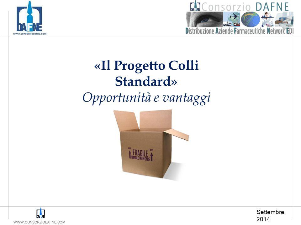 WWW.CONSORZIODAFNE.COM Settembre 2014 «Il Progetto Colli Standard» Opportunità e vantaggi