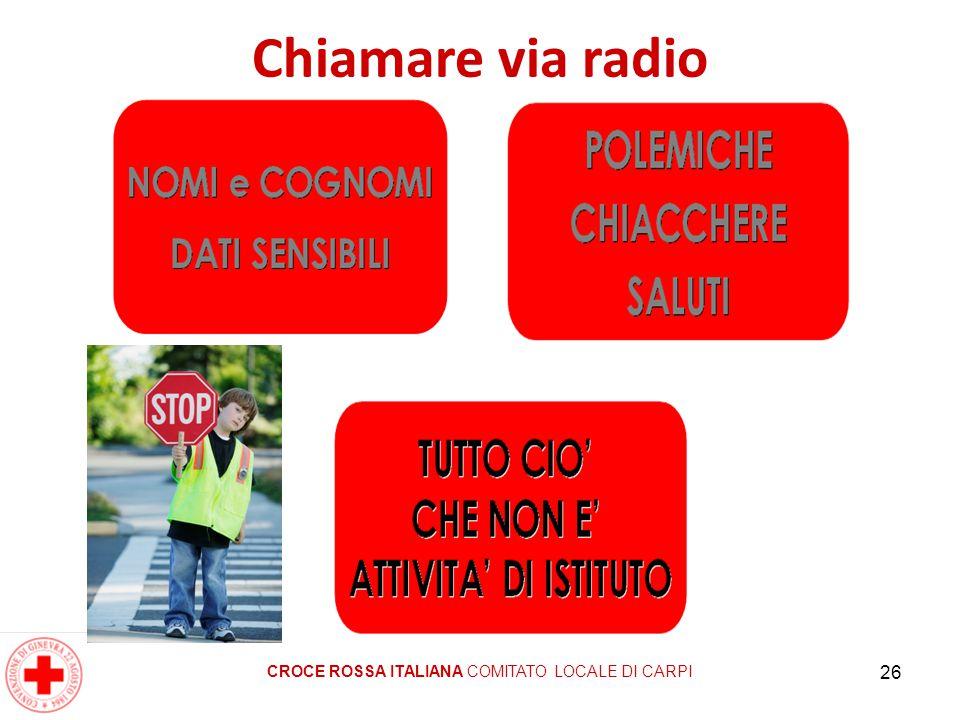 26 CROCE ROSSA ITALIANA COMITATO LOCALE DI CARPI Chiamare via radio