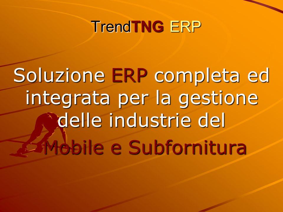TrendTNG ERP Soluzione ERP completa ed integrata per la gestione delle industrie del Mobile e Subfornitura Mobile e Subfornitura