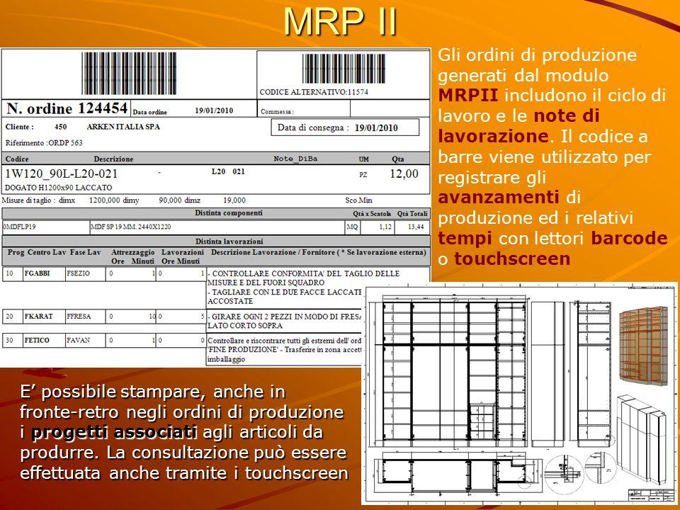 MRP II Gli ordini di produzione generati dal modulo MRPII includono il ciclo di lavoro e le note di lavorazione. Il codice a barre viene utilizzato pe