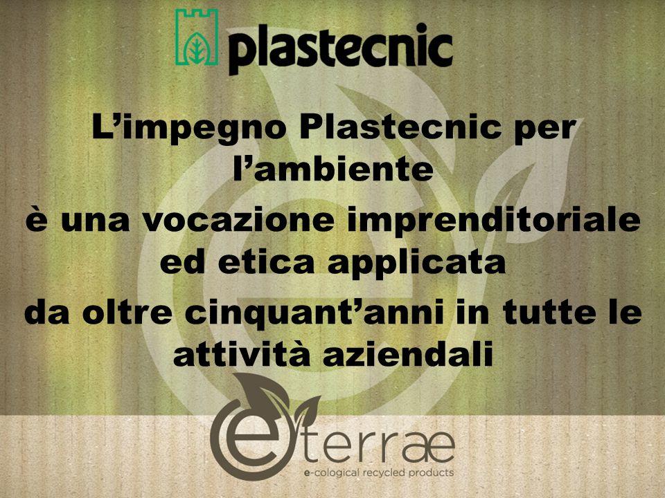 L'impegno Plastecnic per l'ambiente è una vocazione imprenditoriale ed etica applicata da oltre cinquant'anni in tutte le attività aziendali