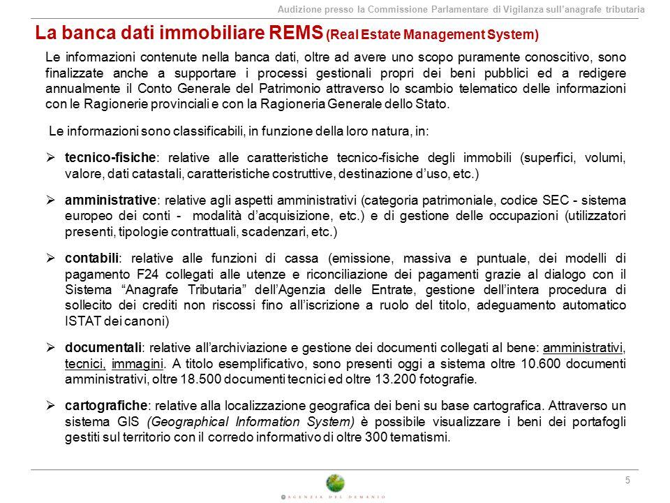 Audizione presso la Commissione Parlamentare di Vigilanza sull'anagrafe tributaria La banca dati immobiliare REMS (Real Estate Management System) 6 Di seguito si riportano, a titolo di esempio, alcune informazioni caratteristiche di ogni tipologia.