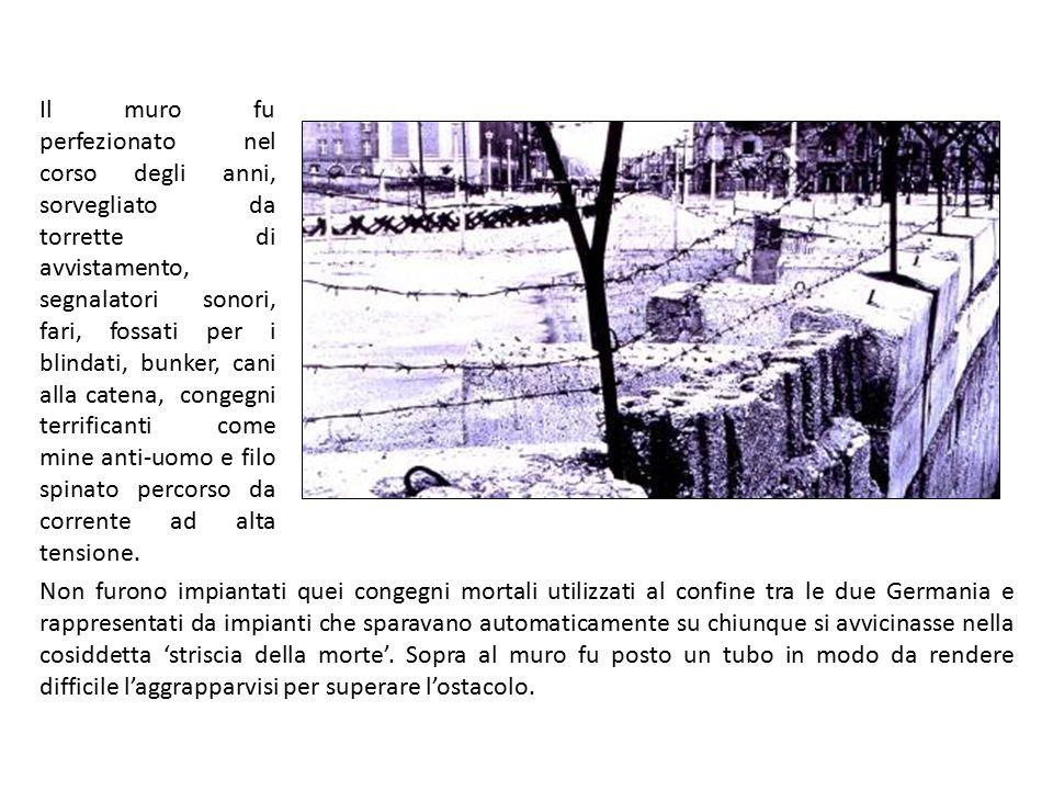 Non furono impiantati quei congegni mortali utilizzati al confine tra le due Germania e rappresentati da impianti che sparavano automaticamente su chi
