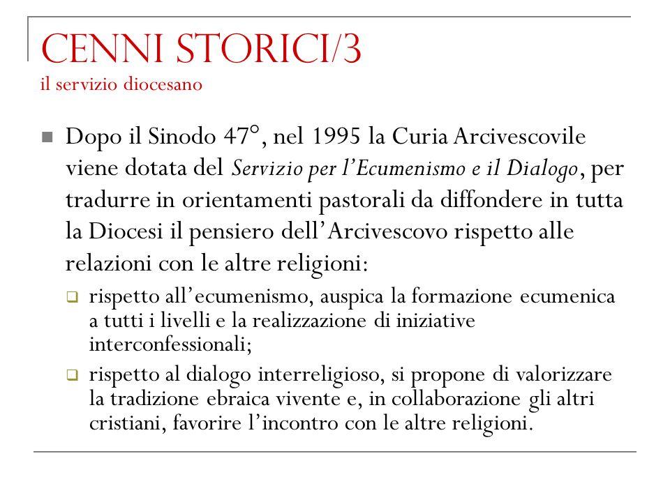 Dopo il Sinodo 47°, nel 1995 la Curia Arcivescovile viene dotata del Servizio per l'Ecumenismo e il Dialogo, per tradurre in orientamenti pastorali da