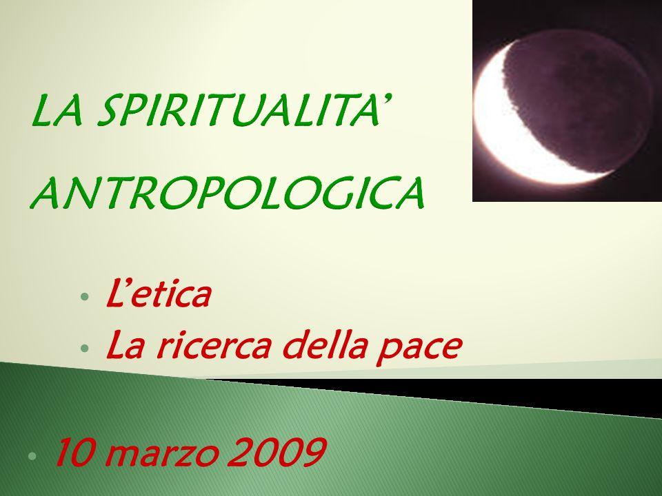 10 marzo 2009 L'etica La ricerca della pace