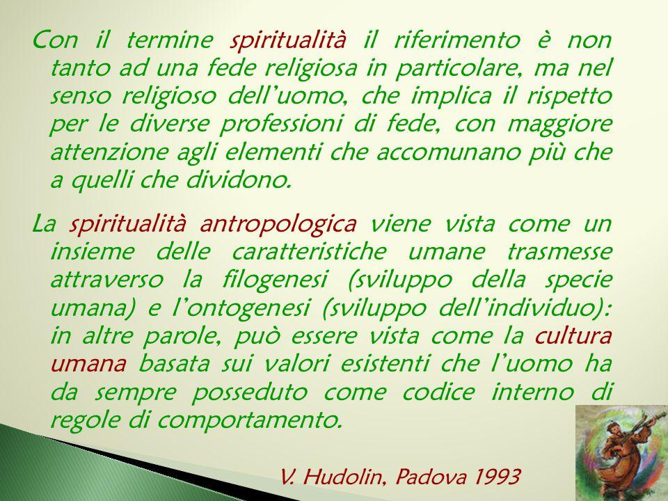 Con il termine spiritualità il riferimento è non tanto ad una fede religiosa in particolare, ma nel senso religioso dell'uomo, che implica il rispetto