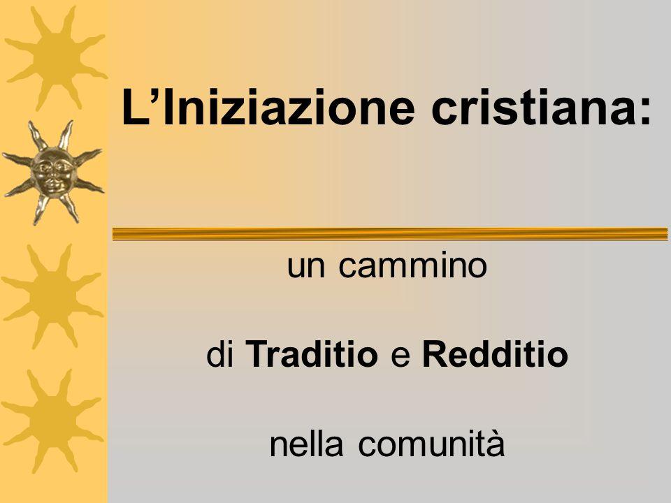 L'Iniziazione cristiana: un cammino di Traditio e Redditio nella comunità