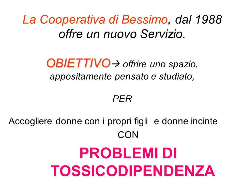 OBIETTIVO La Cooperativa di Bessimo, dal 1988 offre un nuovo Servizio. OBIETTIVO  offrire uno spazio, appositamente pensato e studiato, PER Accoglier