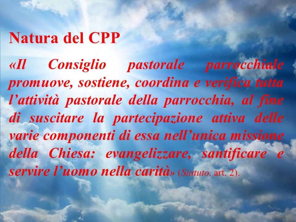 Natura del CPP «Il Consiglio pastorale parrocchiale promuove, sostiene, coordina e verifica tutta l'attività pastorale della parrocchia, al fine di su