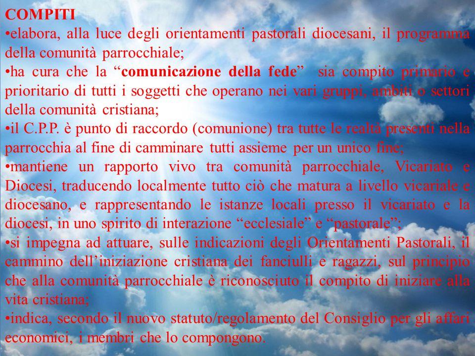 """COMPITI elabora, alla luce degli orientamenti pastorali diocesani, il programma della comunità parrocchiale; ha cura che la """"comunicazione della fede"""""""