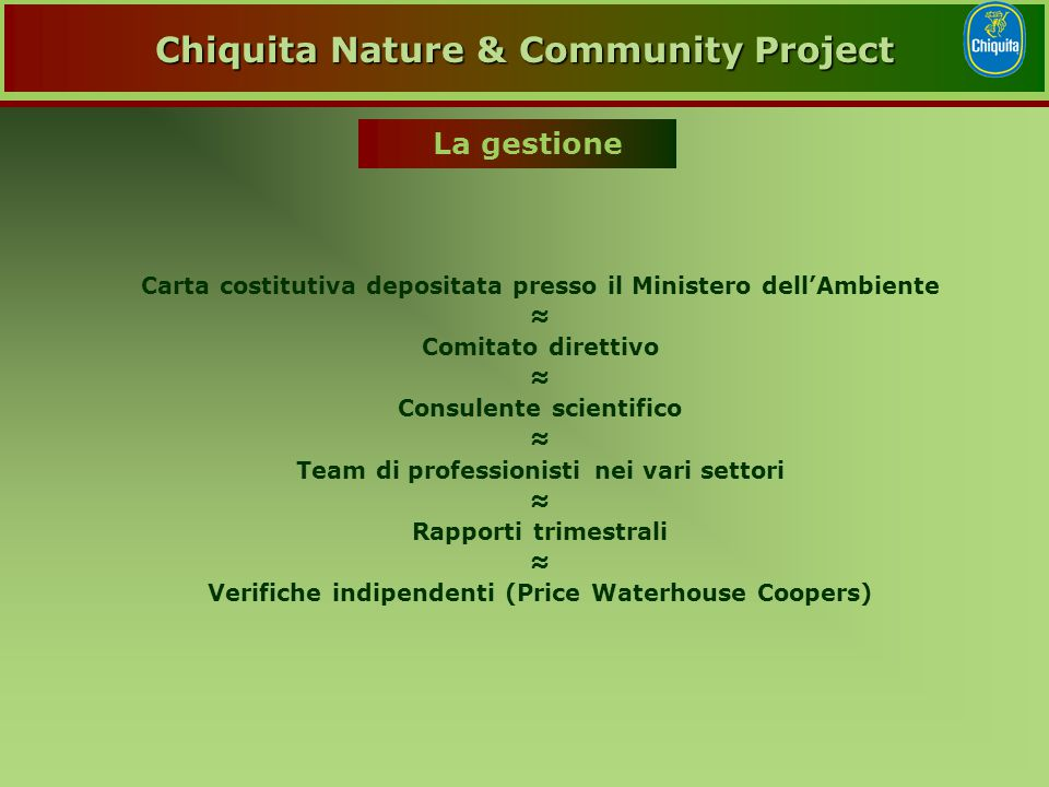 Costa Rica: 50.000 Km 2 - 4 Milioni di abitanti Chiquita Nature & Community Project