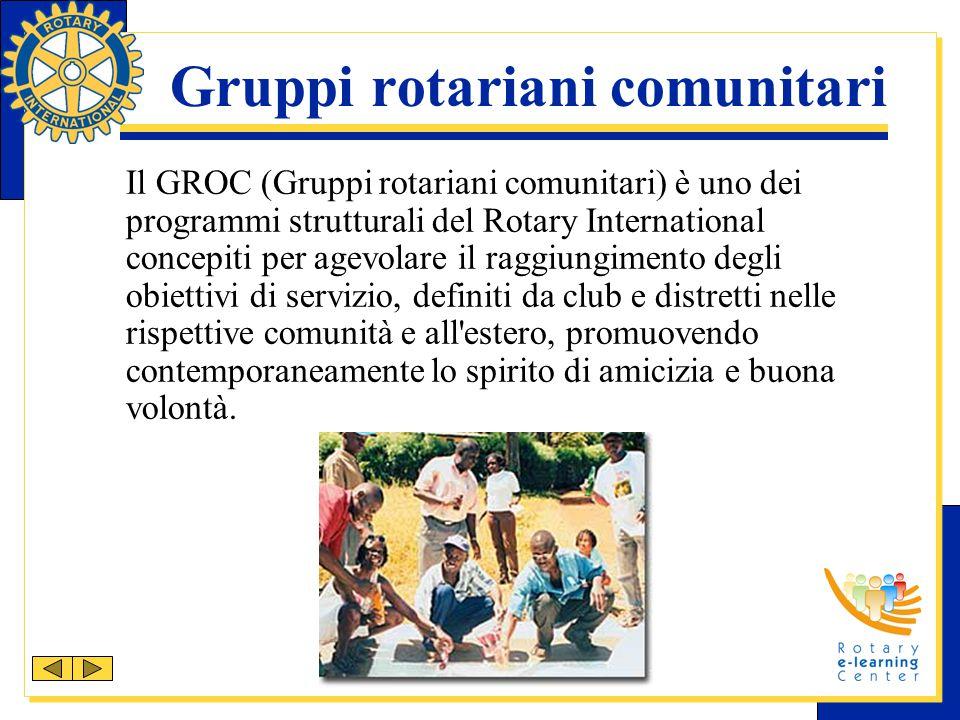 Il GROC (Gruppi rotariani comunitari) è uno dei programmi strutturali del Rotary International concepiti per agevolare il raggiungimento degli obietti