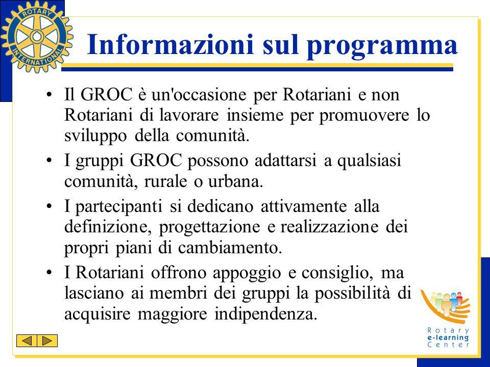 Informazioni sul programma Il GROC è un'occasione per Rotariani e non Rotariani di lavorare insieme per promuovere lo sviluppo della comunità. I grupp