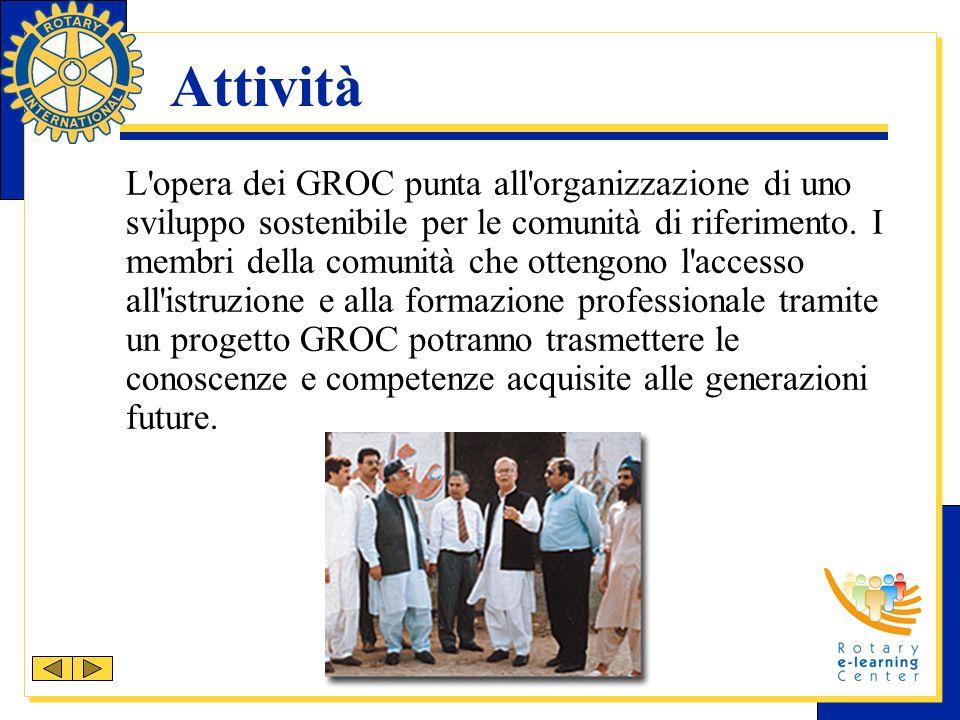 Attività L'opera dei GROC punta all'organizzazione di uno sviluppo sostenibile per le comunità di riferimento. I membri della comunità che ottengono l