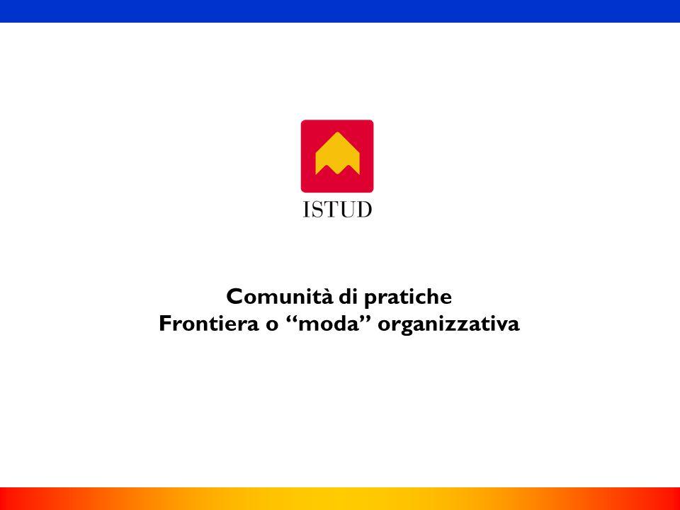 Comunità di pratiche Frontiera o moda organizzativa