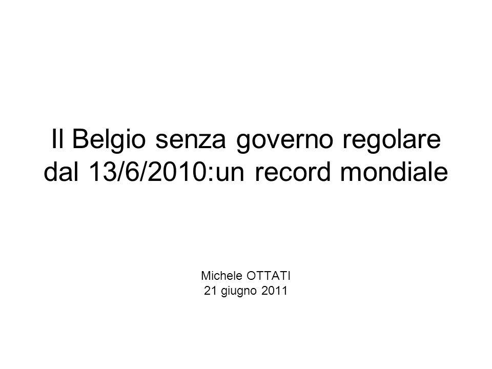 Il Belgio senza governo regolare dal 13/6/2010:un record mondiale Michele OTTATI 21 giugno 2011