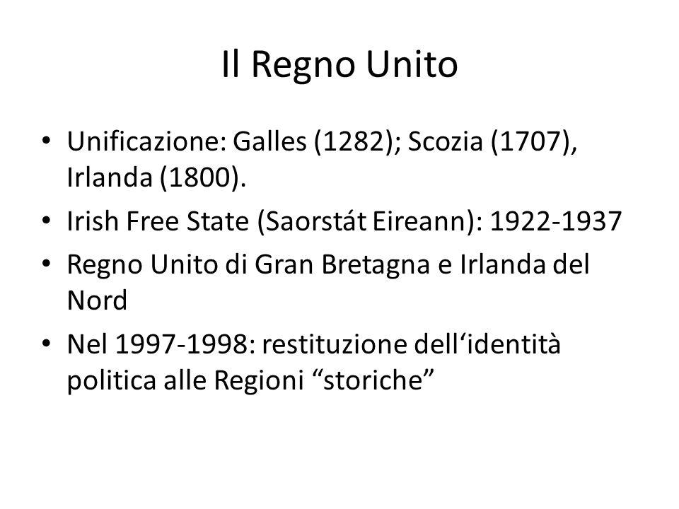 Il Regno Unito Unificazione: Galles (1282); Scozia (1707), Irlanda (1800). Irish Free State (Saorstát Eireann): 1922-1937 Regno Unito di Gran Bretagna