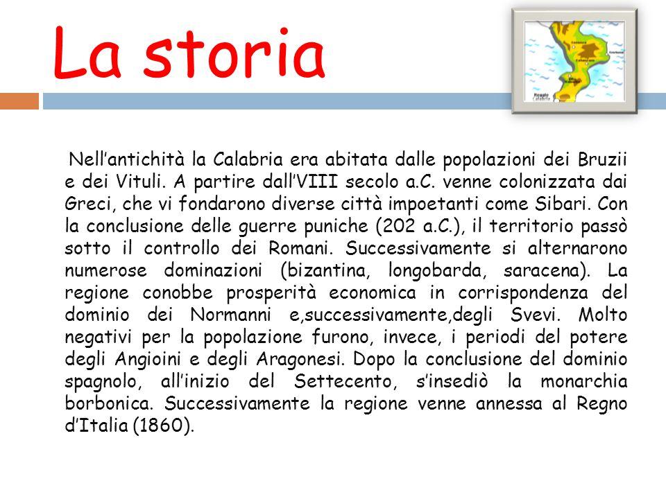 La storia Nell'antichità la Calabria era abitata dalle popolazioni dei Bruzii e dei Vituli. A partire dall'VIII secolo a.C. venne colonizzata dai Grec