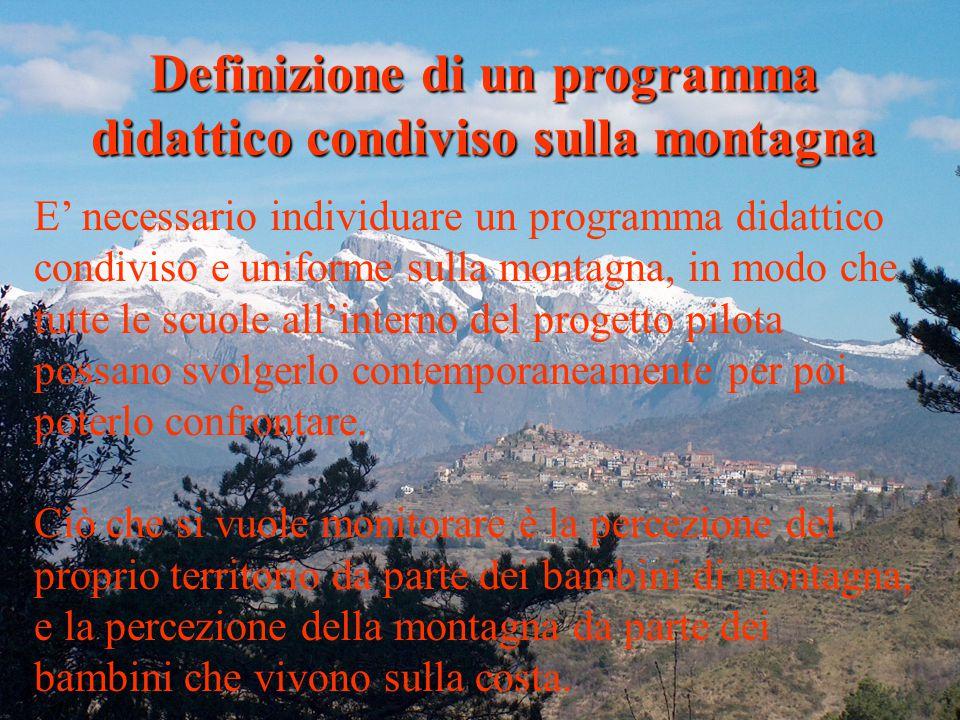 01/04/2015 Definizione di un programma didattico condiviso sulla montagna E' necessario individuare un programma didattico condiviso e uniforme sulla montagna, in modo che tutte le scuole all'interno del progetto pilota possano svolgerlo contemporaneamente per poi poterlo confrontare.