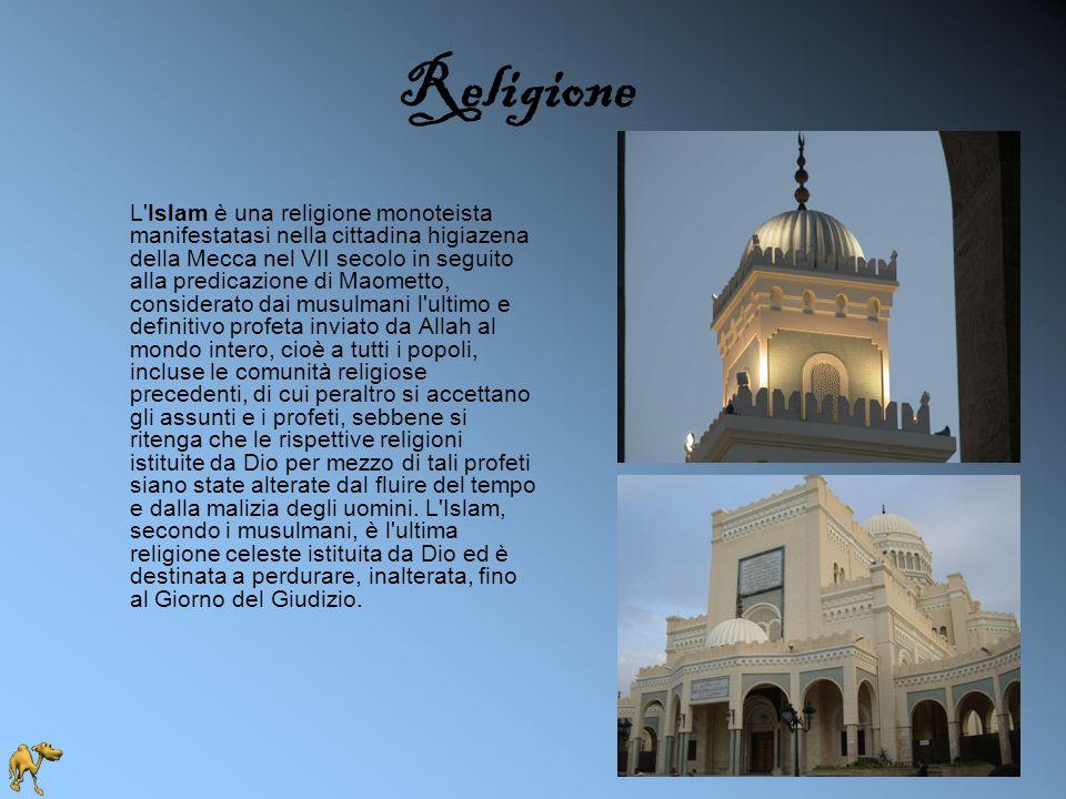 Religione L'Islam è una religione monoteista manifestatasi nella cittadina higiazena della Mecca nel VII secolo in seguito alla predicazione di Maomet