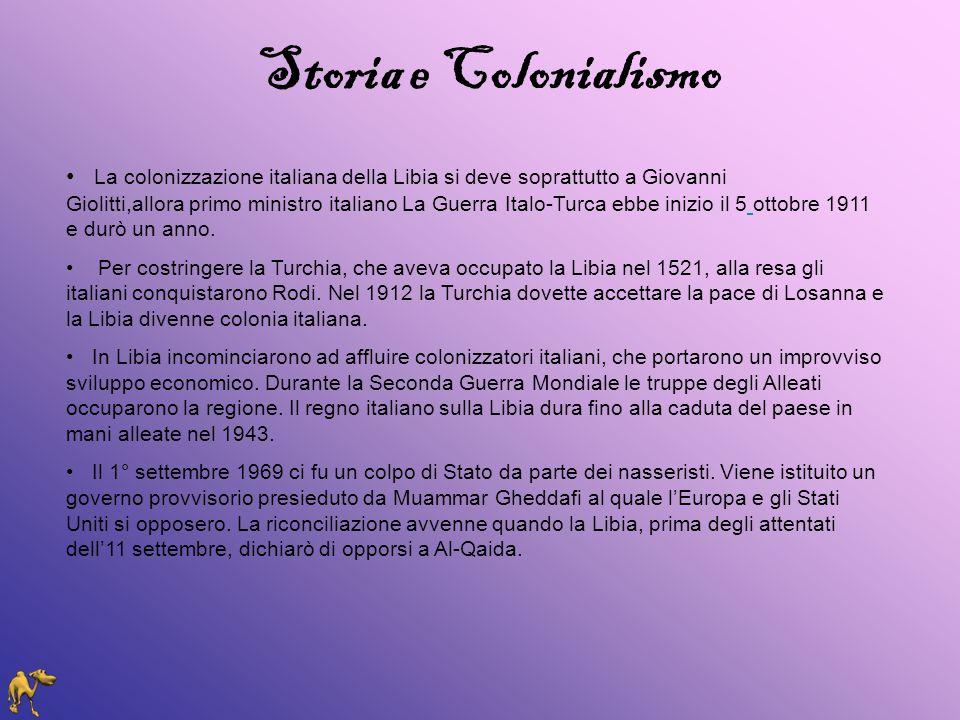 Storia e Colonialismo La colonizzazione italiana della Libia si deve soprattutto a Giovanni Giolitti,allora primo ministro italiano La Guerra Italo-Tu