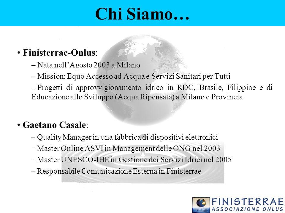 Finisterrae-Onlus: – Nata nell'Agosto 2003 a Milano – Mission: Equo Accesso ad Acqua e Servizi Sanitari per Tutti – Progetti di approvvigionamento idr