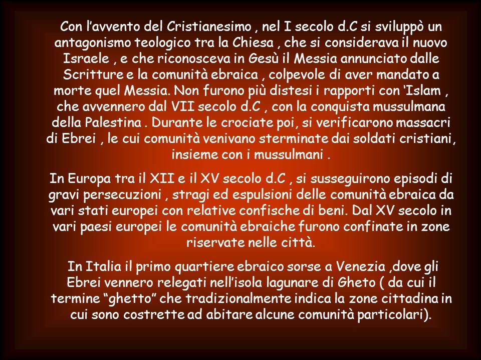 Con l'avvento del Cristianesimo, nel I secolo d.C si sviluppò un antagonismo teologico tra la Chiesa, che si considerava il nuovo Israele, e che ricon