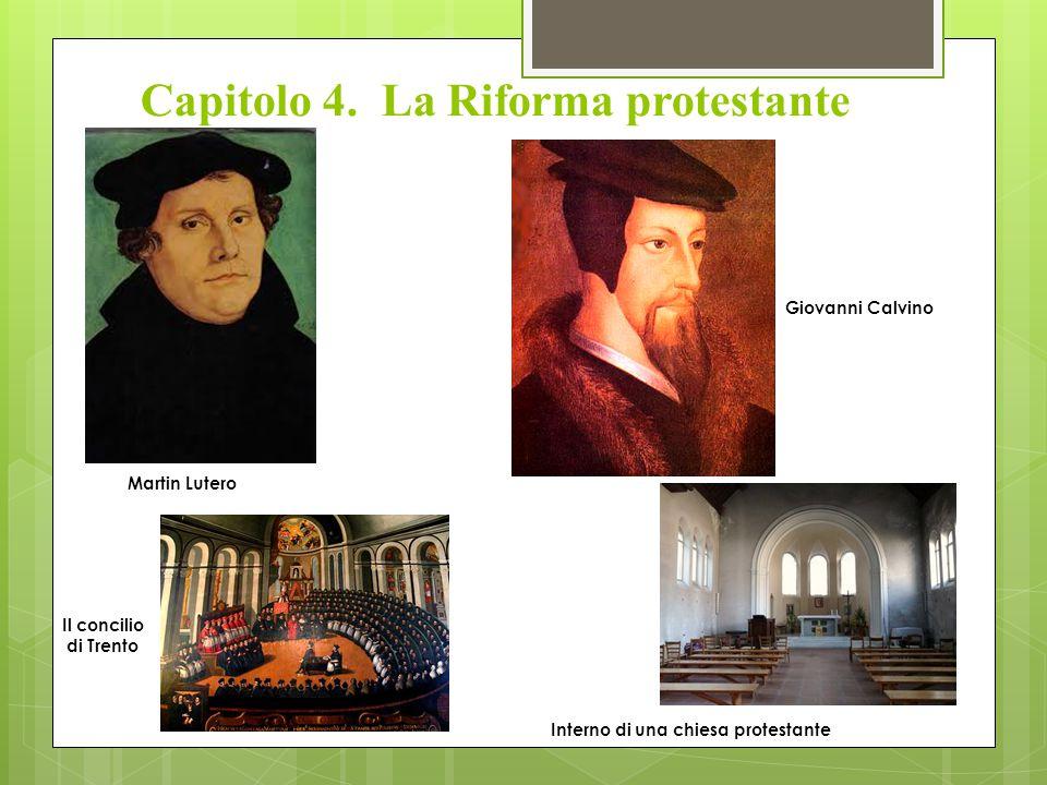 Capitolo 4. La Riforma protestante Martin Lutero Giovanni Calvino Il concilio di Trento Interno di una chiesa protestante