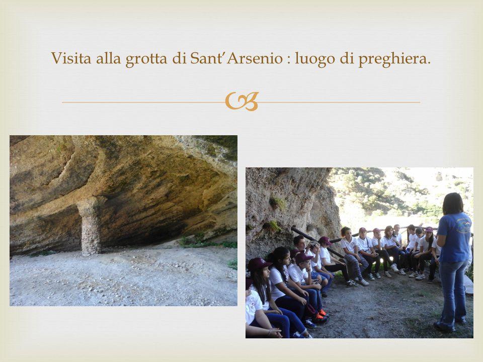  Visita alla grotta di Sant'Arsenio : luogo di preghiera.