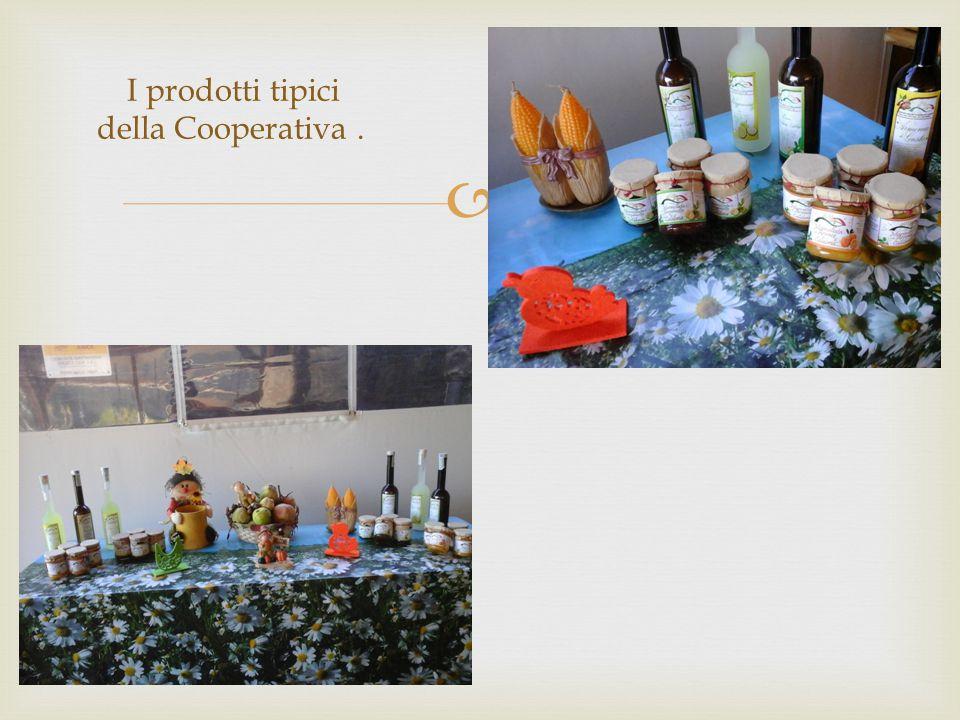  I prodotti tipici della Cooperativa.