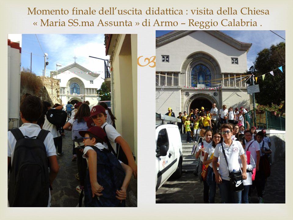  Momento finale dell'uscita didattica : visita della Chiesa « Maria SS.ma Assunta » di Armo – Reggio Calabria.