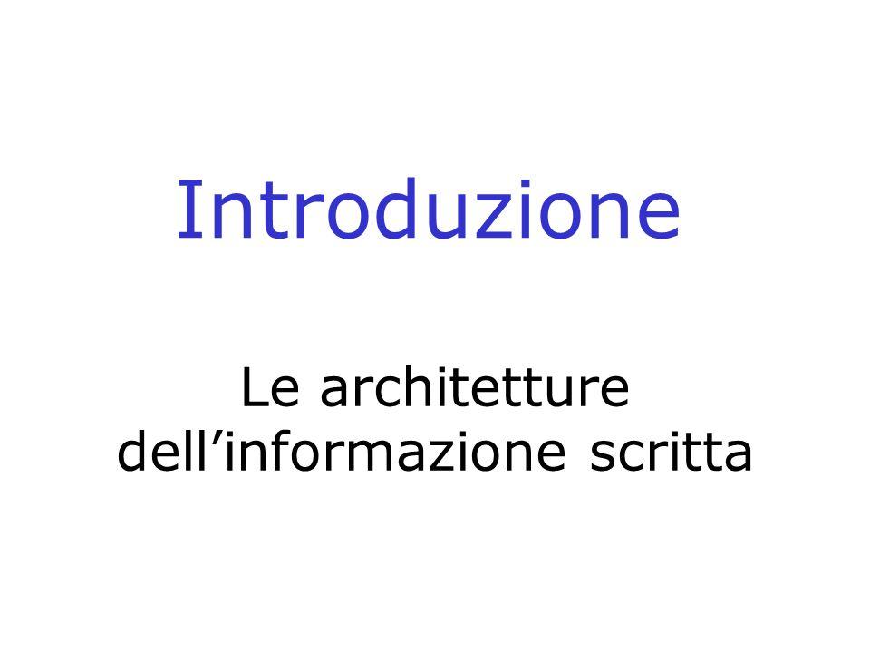 Le architetture dell'informazione scritta Introduzione