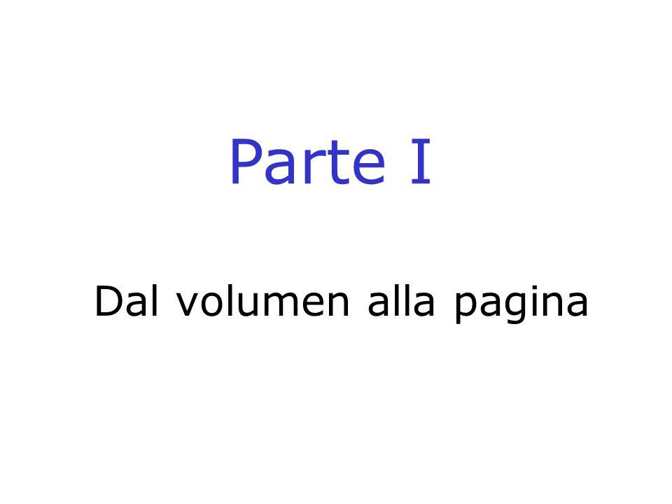 Dal volumen alla pagina Parte I