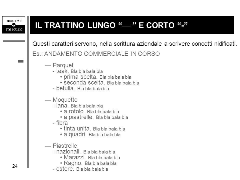 """24 IL TRATTINO LUNGO """"  """" E CORTO """"-"""" -  Questi caratteri servono, nella scrittura aziendale a scrivere concetti nidificati. Es.: ANDAMENTO COMMERCI"""