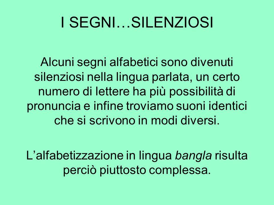 Alcuni segni alfabetici sono divenuti silenziosi nella lingua parlata, un certo numero di lettere ha più possibilità di pronuncia e infine troviamo su
