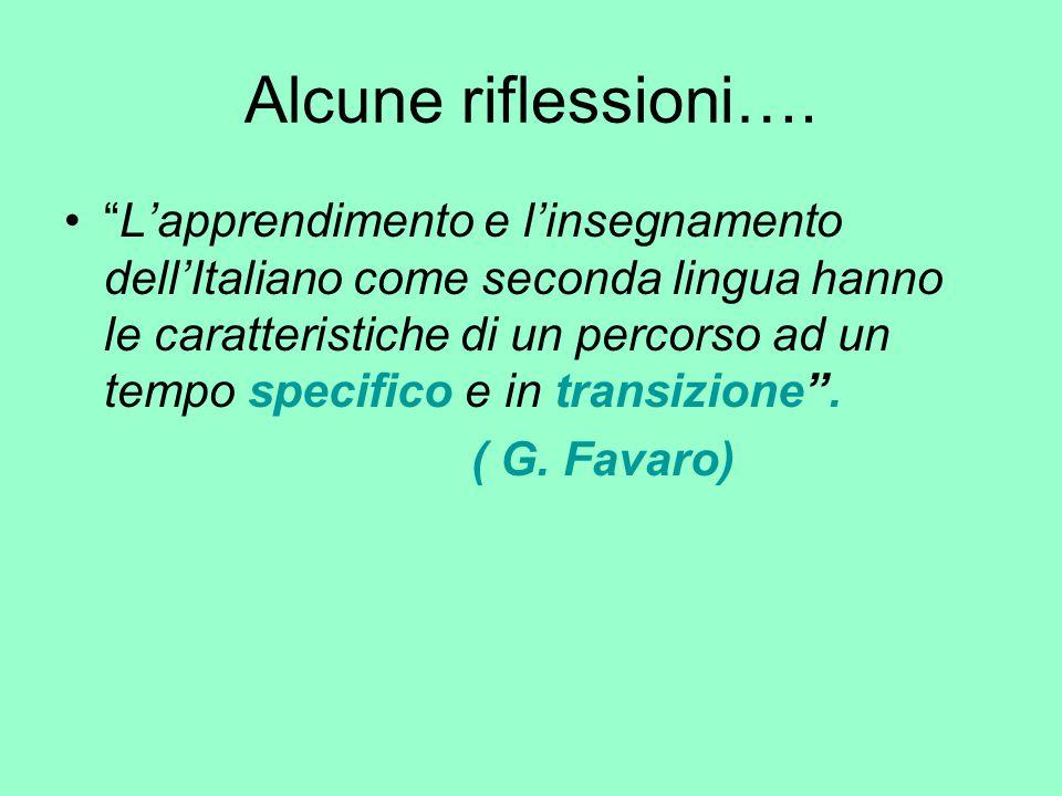 """Alcune riflessioni…. """"L'apprendimento e l'insegnamento dell'Italiano come seconda lingua hanno le caratteristiche di un percorso ad un tempo specifico"""
