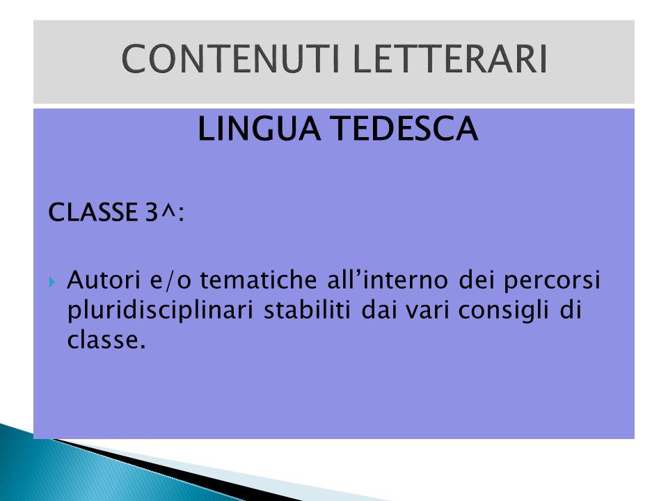 LINGUA TEDESCA CLASSE 3^:  Autori e/o tematiche all'interno dei percorsi pluridisciplinari stabiliti dai vari consigli di classe.