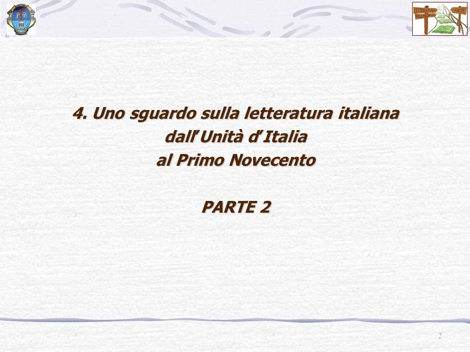 2 4. Uno sguardo sulla letteratura italiana dall'Unità d'Italia al Primo Novecento PARTE 2