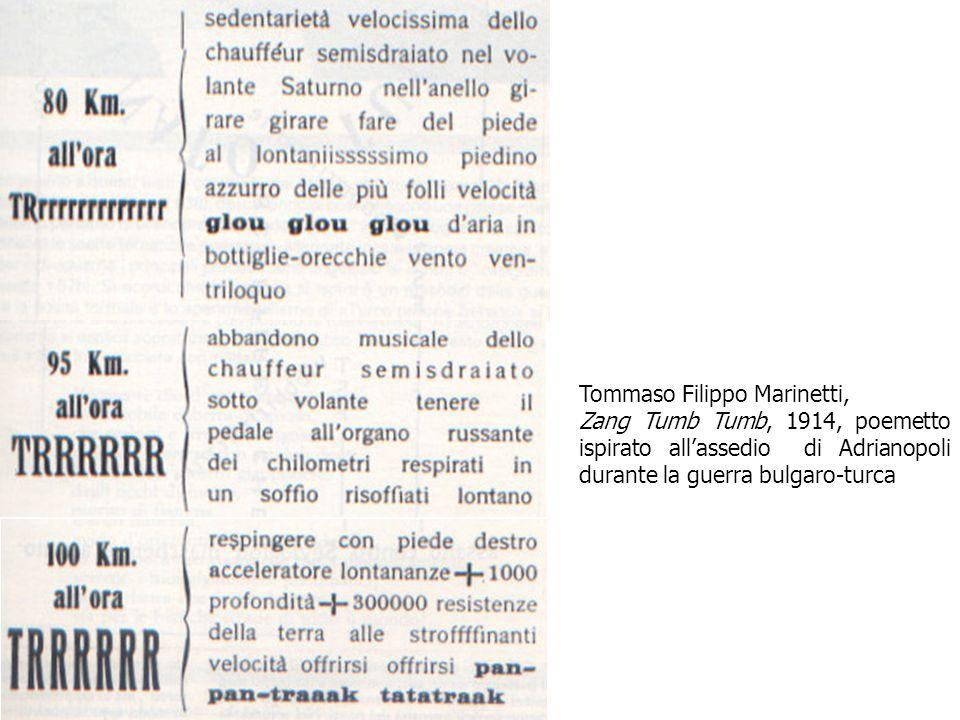 Tommaso Filippo Marinetti, Zang Tumb Tumb, 1914, poemetto ispirato all'assedio di Adrianopoli durante la guerra bulgaro-turca