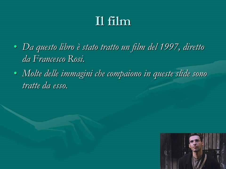 Il film Da questo libro è stato tratto un film del 1997, diretto da Francesco Rosi.Da questo libro è stato tratto un film del 1997, diretto da Francesco Rosi.