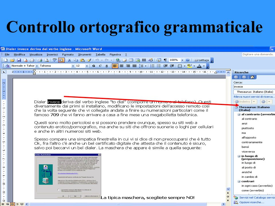 Si apre la finestra di dialogo Thesaurus in cui vengono elencati i sinonimi e i significati per la parola che è stata selezionata Controllo ortografic