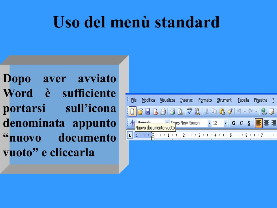 Aprire un documento esistente Le procedure per aprire un documento esistente sono due: Uso menù incorporatiUso menù standard