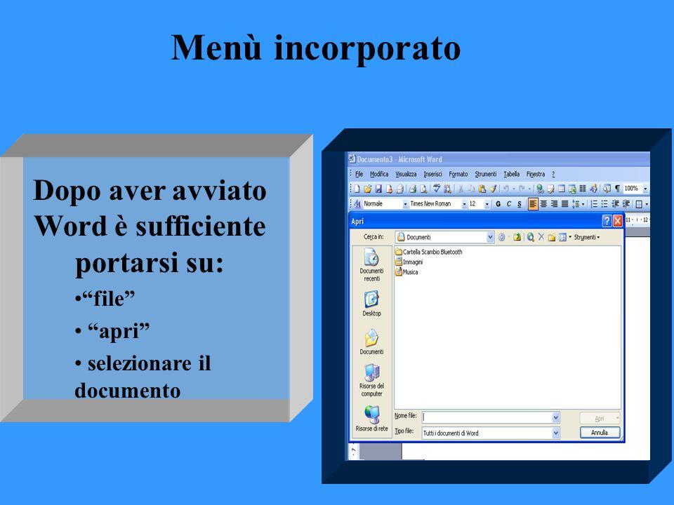 """Menù incorporato Dopo aver avviato Word è sufficiente portarsi su: """"file"""" """"apri"""" selezionare il documento"""