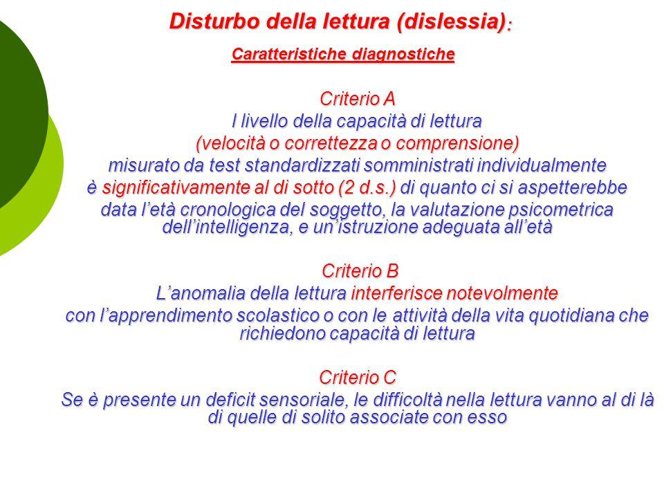 Disturbo della lettura (dislessia) : Caratteristiche diagnostiche Disturbo della lettura (dislessia) : Caratteristiche diagnostiche Criterio A l livel