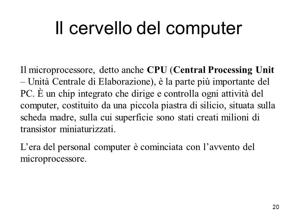 19 La scheda madre si presenta come un grosso circuito stampato di forma rettangolare, che contiene: il microprocessore, la memoria RAM e i circuiti c