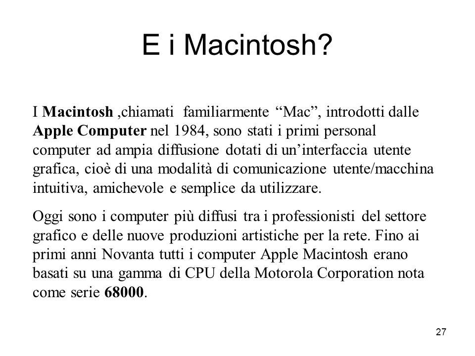 26 NB : Come mai Intel decise di chiamare Pentium® e non 586 il processore successivo al 486? Per identificare univocamente le proprie CPU e distingue