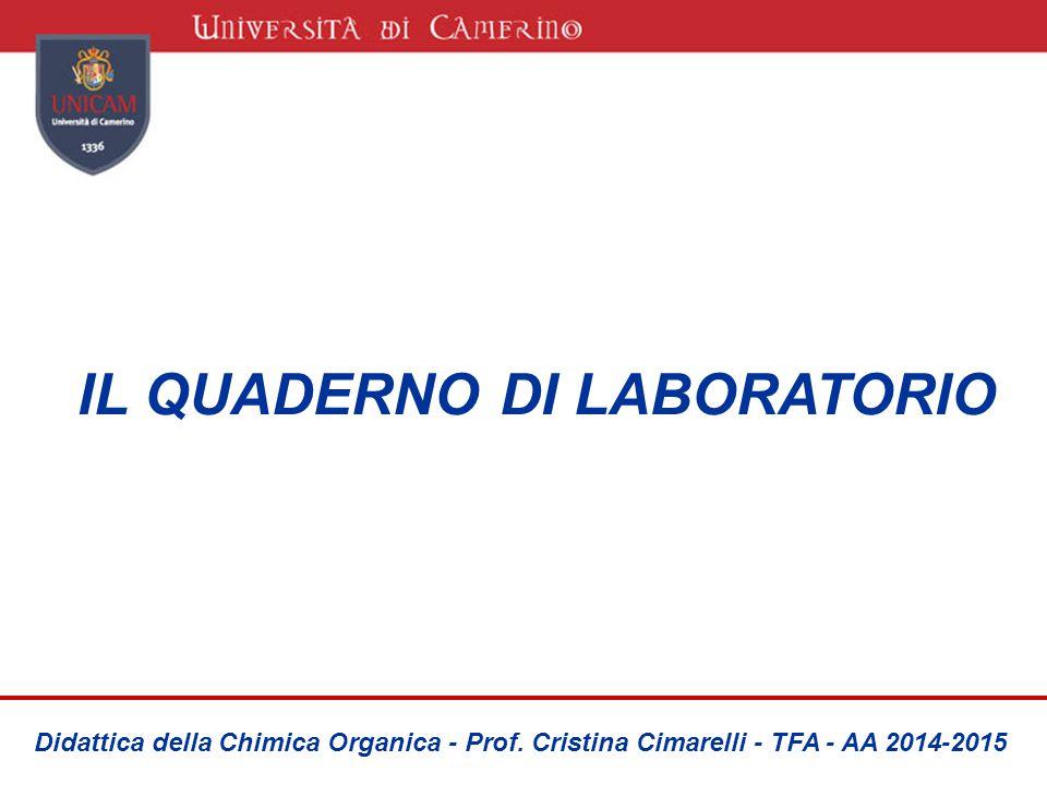 IL QUADERNO DI LABORATORIO Didattica della Chimica Organica - Prof.