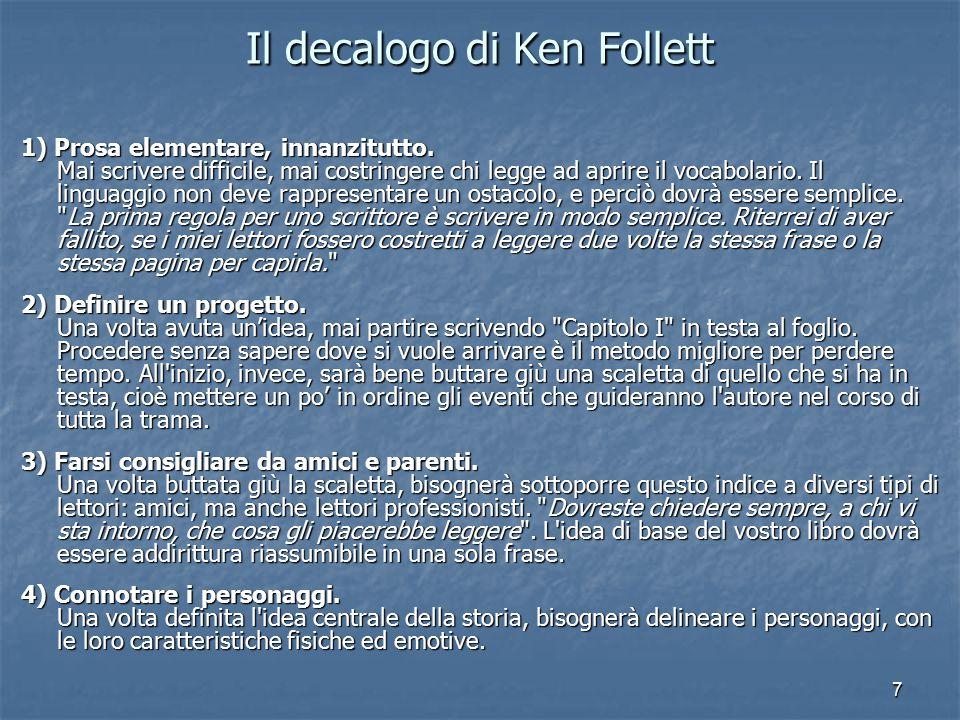 7 Il decalogo di Ken Follett 1) Prosa elementare, innanzitutto.